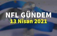 NFL Gündem 13 Nisan 2021 | Korumalı Futbol Türkiye