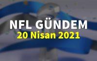 NFL Gündem 20 Nisan 2021 | Korumalı Futbol Türkiye