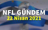 NFL Gündem 22 Nisan 2021 | Korumalı Futbol Türkiye