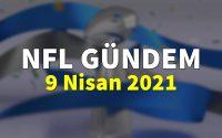 NFL Gündem 9 Nisan 2021   Korumalı Futbol Türkiye