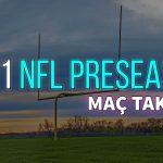 2021 – 2022 NFL Preseason Maç Takvimi | Korumalı Futbol Türkiye